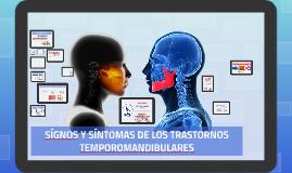 Copy of Copy of SÍGNOS Y SÍNTOMAS DE LOS TRASTORNOS TEMPOROMANDIBULARES