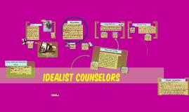 Idealist Counselors: