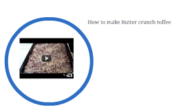 How to make Butter crunch toffee