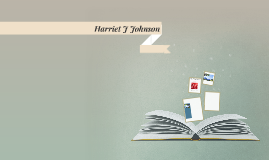 Harriet J Johnson