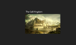 The Cell Kingdom