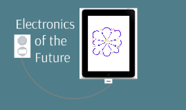 Electronics of The Future