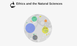 Ethics and the Natural Sciences