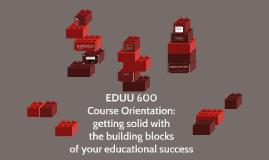 Base=EDUU 600: Course Orientation