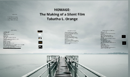 HOMAGE: The Making of a Silent Film