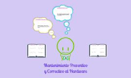 Mantenimiento Preventivo y Correctivo al Hardware