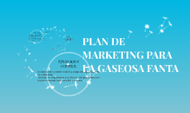 Copy of PLAN DE MARKETING PARA LA GASEOSA FANTA