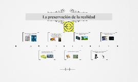 La preservación de la realidad