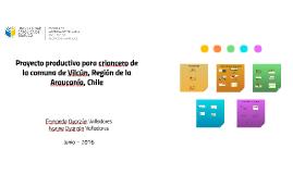 Proyecto productivo para criancero de la comuna de Vilcún, R