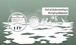 Unit 28 Managing Behaviour