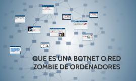 Copy of QUE ES UNA BOTNET O RED ZOMBIE DE ORDENADORES