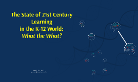 FutureNOW! - 21st Century Learning:What the What?