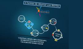 4 Formas de Ahorrar con BIOTEC