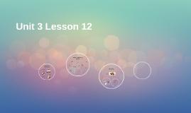 Unit 3 Lesson 12