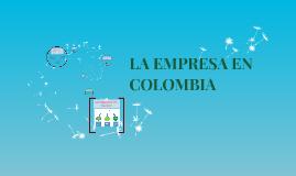 LA EMPRESA EN COLOMBIA