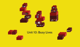 Unit 10: Busy Lives
