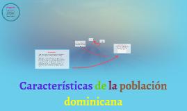 Copy of Características de la población dominicana