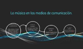 La música en los medios de comunicación.