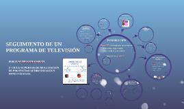 SEGUIMIENTO DE UN PROGRAMA DE TELEVISIÓN