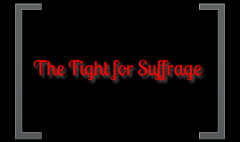 The Fight for Suffrage