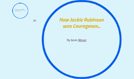 How Jackie Robinson was Courageous...