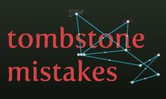 Tombstone mistakes