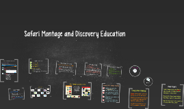 Safari Montage and Discovery Education