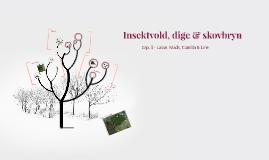 Insektvold, dige & skovbryn