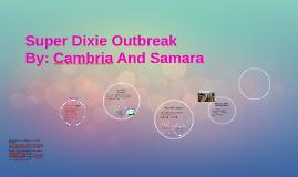 Super Dixie Outbreak