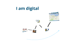 I am digital