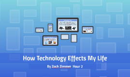 How Technology Effects My Life