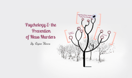 Psychology & the Prevention of Mass Murders