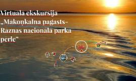 """Virtuālā ekskursija """"Mākoņkalna pagasts- Rāznas nacionālā pa"""