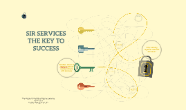 SIR SERVICES THE KEY TO SUCCESS