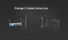 Prototype 23 Fashion Creative Crew