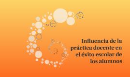 Influencia de la práctica docente en el éxito escolar de los