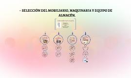 SELECCIÓN DEL MOBILIARIO, MAQUINARIA Y EQUIPO DE ALMACÉN