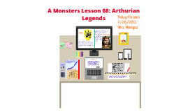 A Monsters Lesson 08: Arthurian Legends