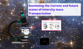 Copy of Examining the Current and future states of mass intercity Tr