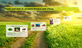Food and Diet in ancient Greece and China