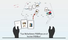 """Copy of """"Las Relaciones Públicas en el Sector Público"""""""