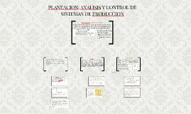 Copy of PLANEACION, ANALISIS Y CONTROL DE SISTEMAS DE PRODUCCION