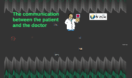 Good communication in dealing with the patient