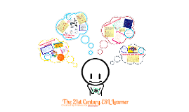 Copy of The 21st Century ESL Learner