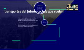 transportes que vuelan: coches del futuro