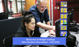 New Student Orientation Wright College Fall 2016 - 6/8/16