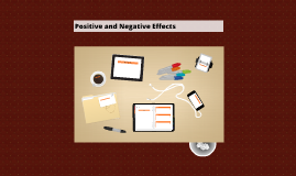Positive and Negative Effects