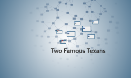 Two famous Texans