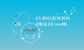 CURSO JUICIOS ORALES 2018B