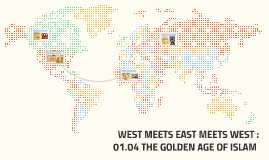 WEST MEETS EAST MEETS WEST : 01.04 THE GOLDEN AGE OF ISLAM